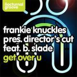 Frankie Knuckles Get Over U