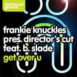 Frankie Knuckles Get Over U
