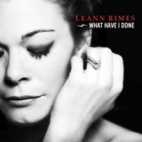 LeAnn Rimes What Have I Done